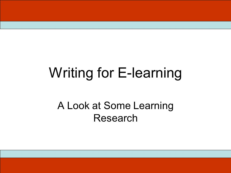 Writing for E-learning A Look at Some Learning Research
