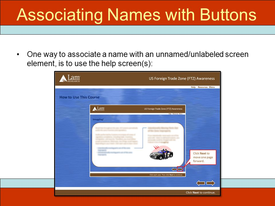 Associating Names with Buttons One way to associate a name with an unnamed/unlabeled screen element, is to use the help screen(s):