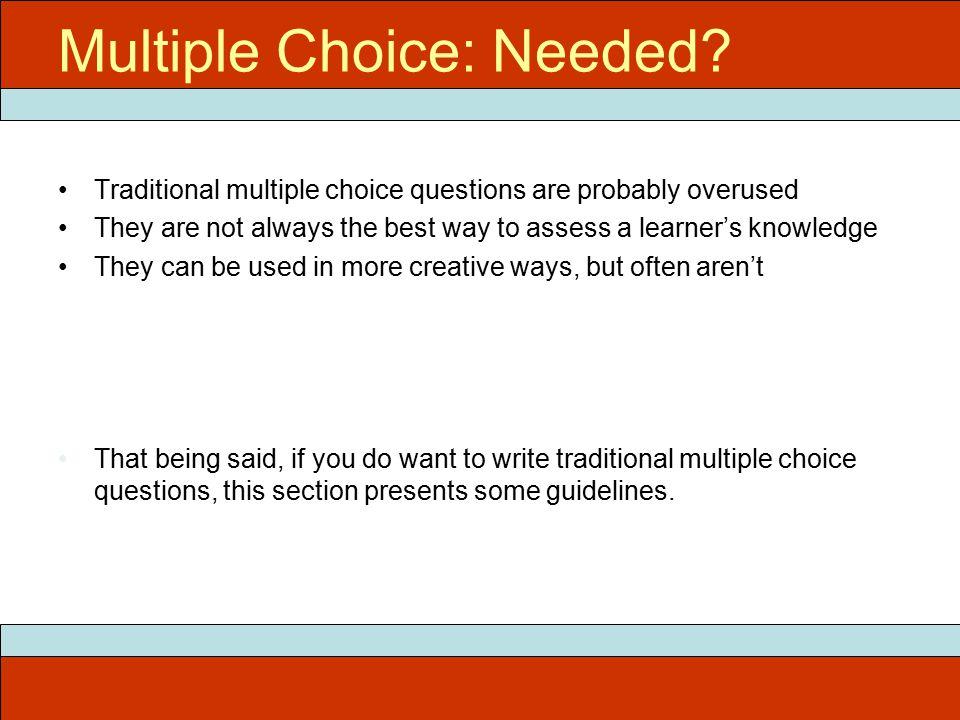 Multiple Choice: Needed.