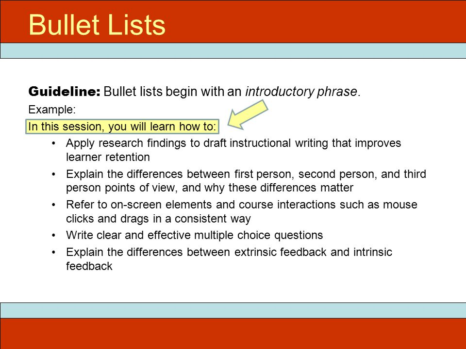 Bullet Lists Guideline: Bullet lists begin with an introductory phrase.