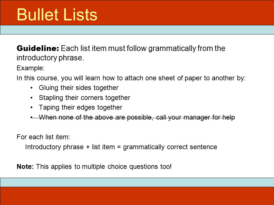 Guideline: Each list item must follow grammatically from the introductory phrase.