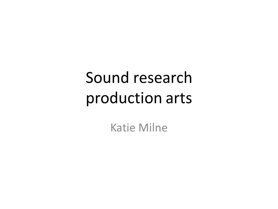 Sound research production arts Katie Milne