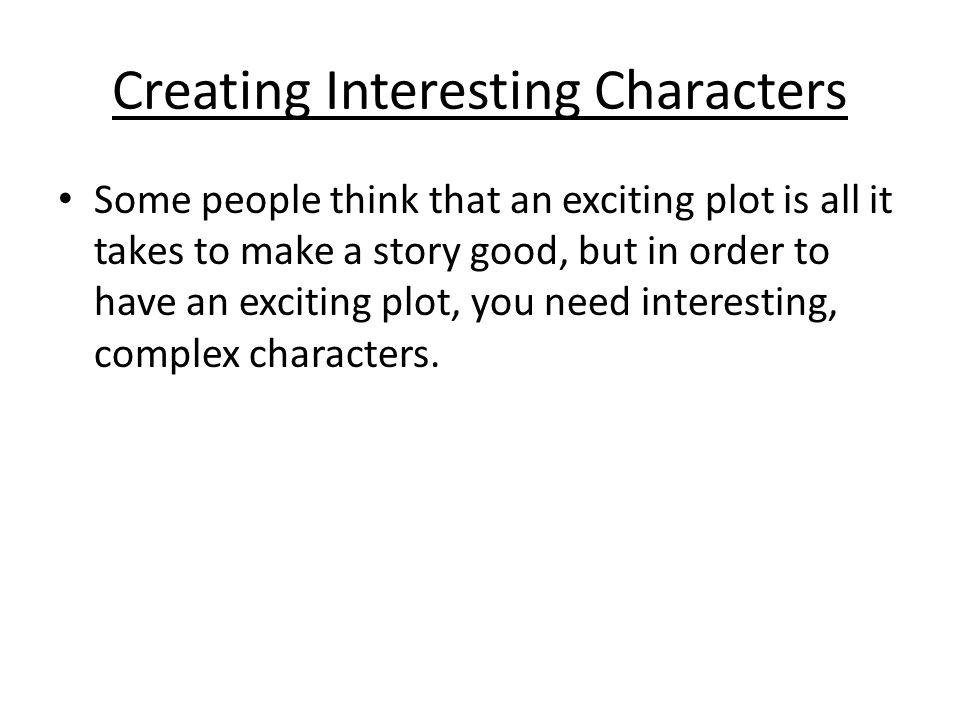 Boring Characters vs.Interesting Characters Boring Character: Luna lives in Philadelphia.