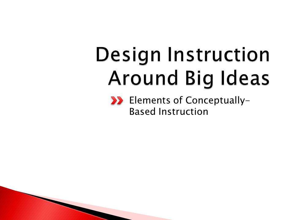 Elements of Conceptually- Based Instruction