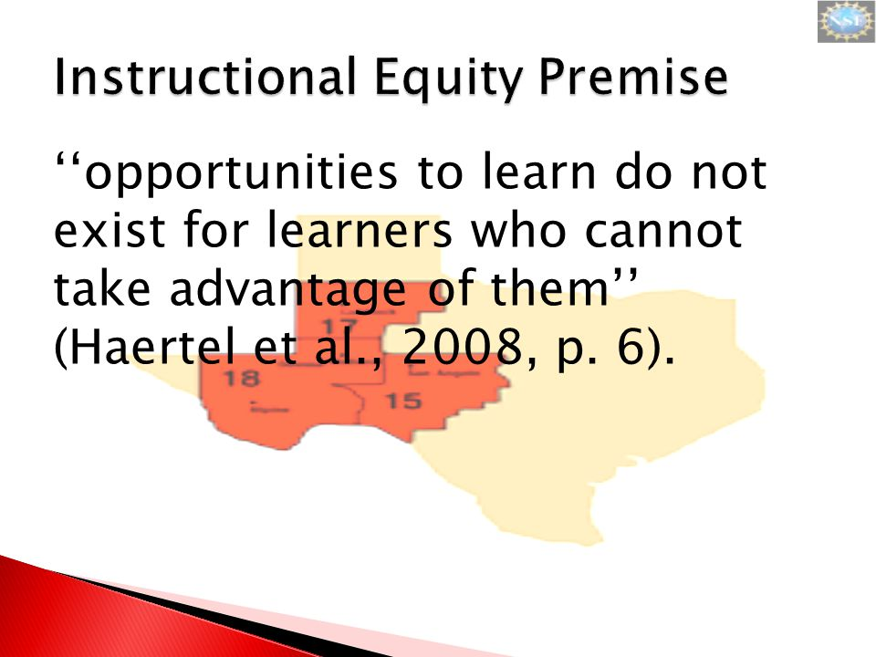 ''opportunities to learn do not exist for learners who cannot take advantage of them'' (Haertel et al., 2008, p.