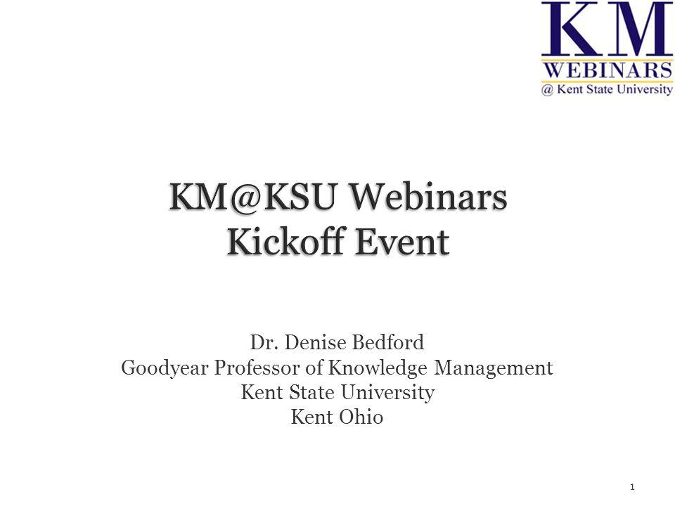 Dr. Denise Bedford Goodyear Professor of Knowledge Management Kent State University Kent Ohio 1