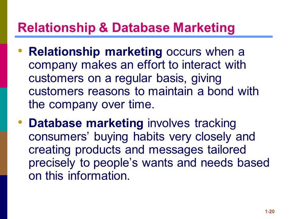 Relationship & Database Marketing Relationship marketing occurs when a company makes an effort to interact with customers on a regular basis, giving customers reasons to maintain a bond with the company over time.