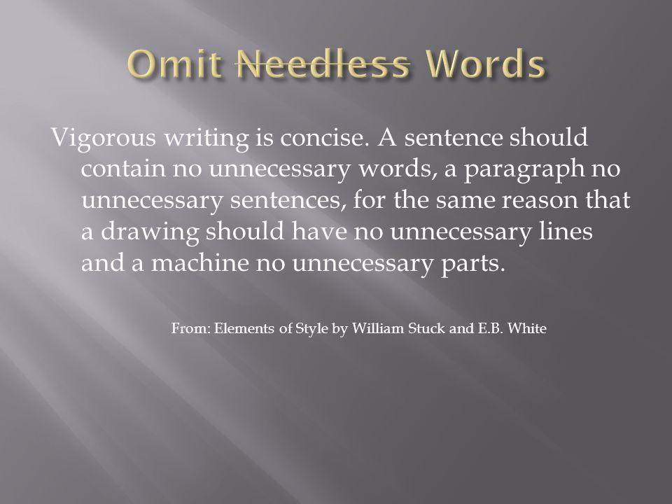 Vigorous writing is concise.