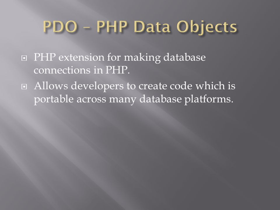  PHP extension for making database connections in PHP.  Allows developers to create code which is portable across many database platforms.