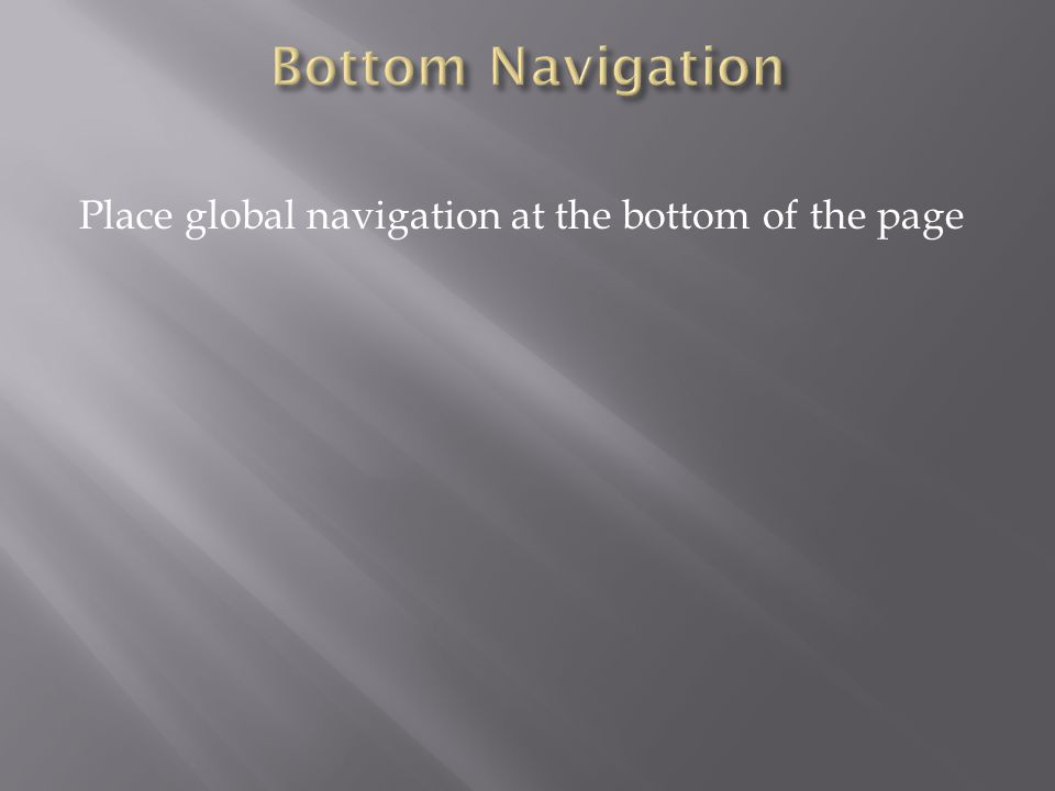Place global navigation at the bottom of the page