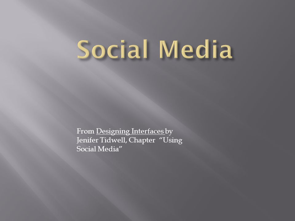 """From Designing Interfaces by Jenifer Tidwell, Chapter """"Using Social Media"""""""
