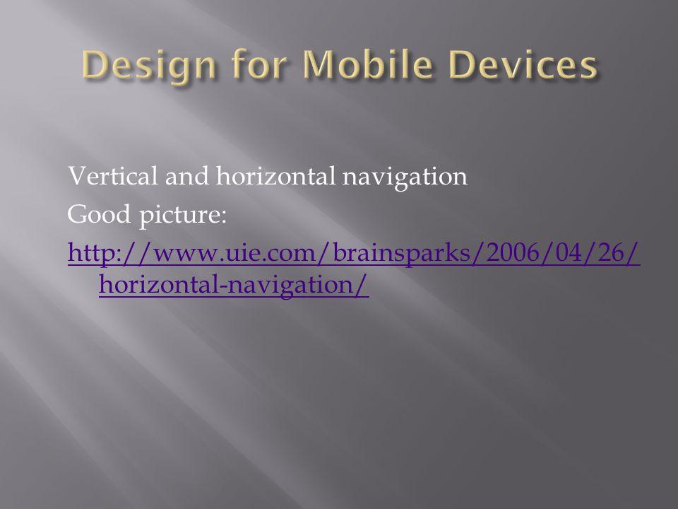 Vertical and horizontal navigation Good picture: http://www.uie.com/brainsparks/2006/04/26/ horizontal-navigation/