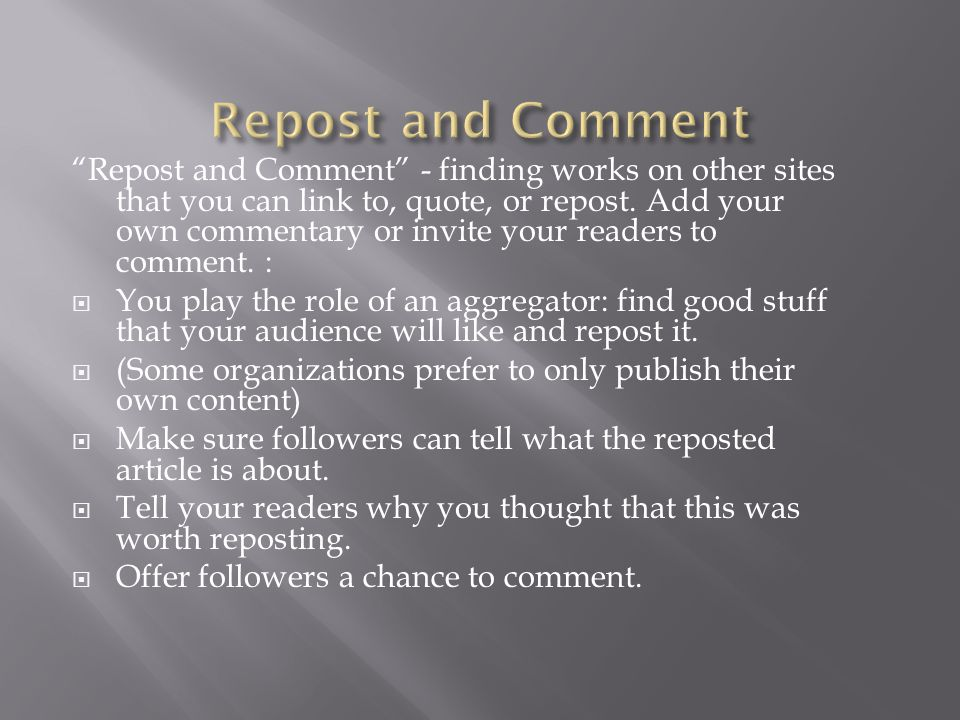 Repost and Comment - finding works on other sites that you can link to, quote, or repost.