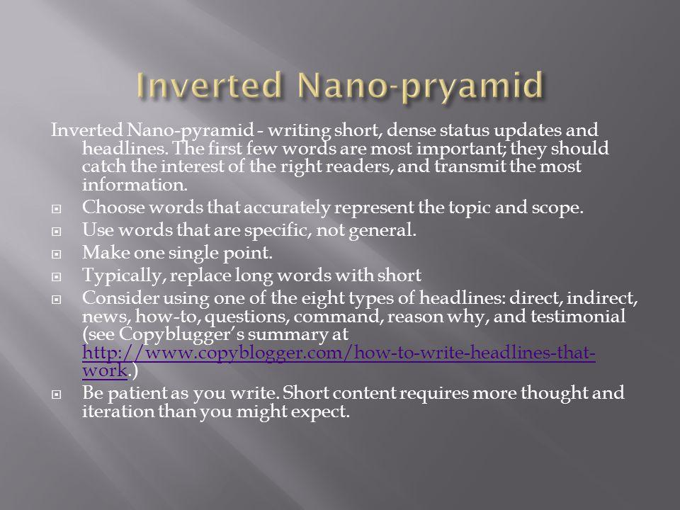 Inverted Nano-pyramid - writing short, dense status updates and headlines.