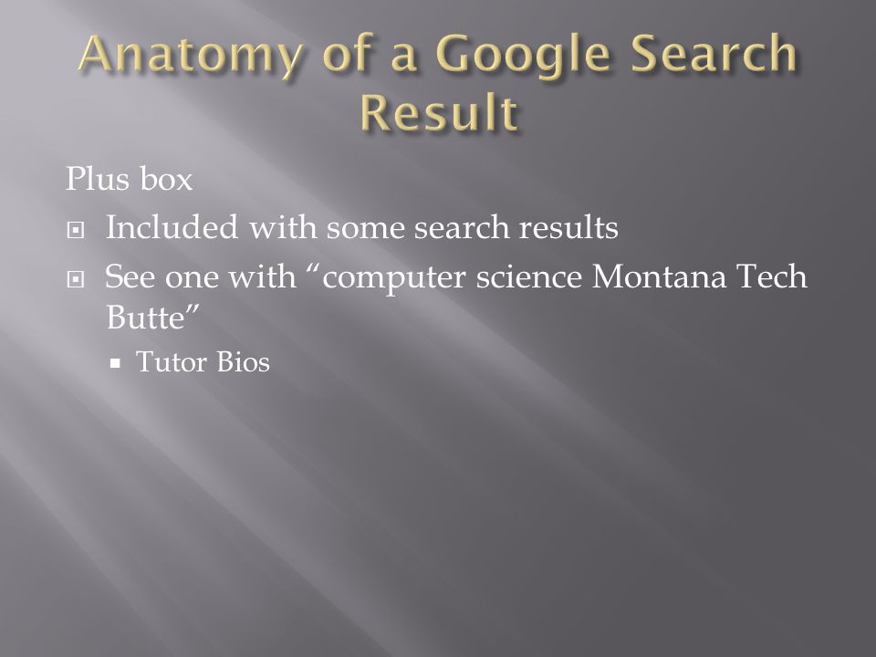 Plus box  Included with some search results  See one with computer science Montana Tech Butte  Tutor Bios