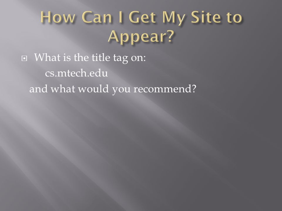  What is the title tag on: cs.mtech.edu and what would you recommend