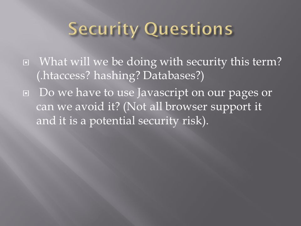  What will we be doing with security this term. (.htaccess.