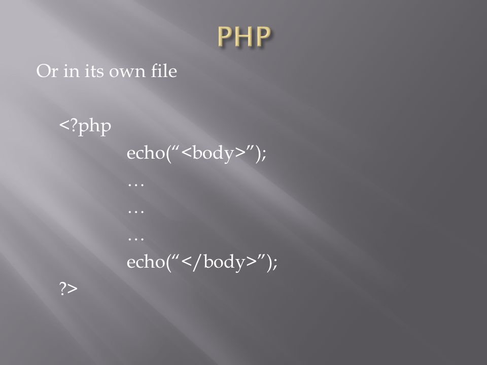 """Or in its own file <?php echo("""" """"); … echo("""" """"); ?>"""
