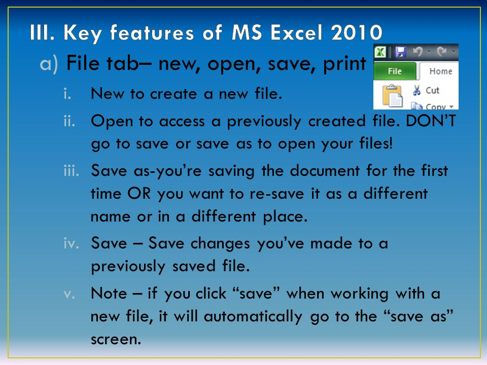 Use the File Tab to create a new file.Click Save As.