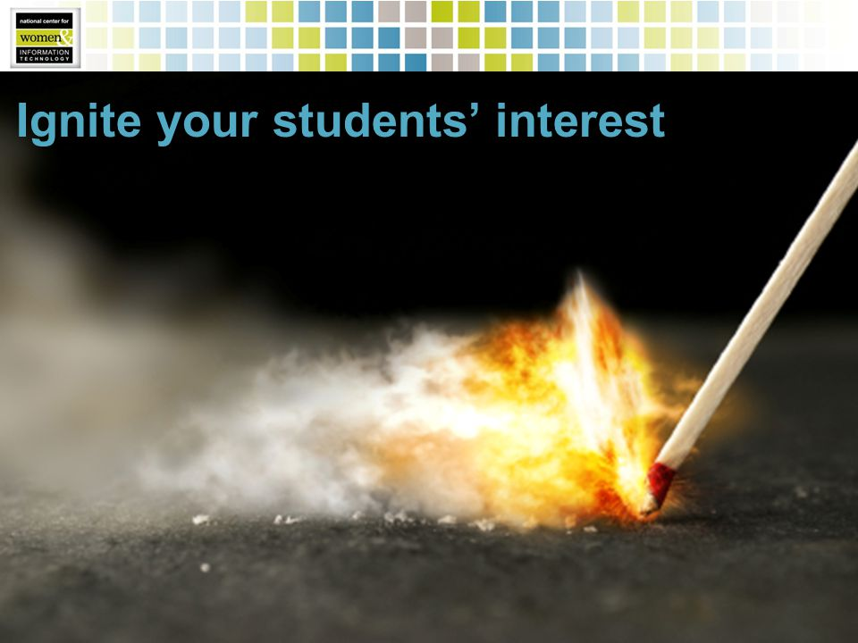 Ignite your students' interest