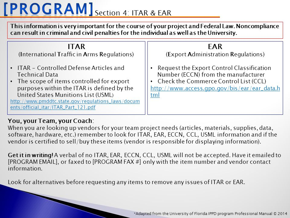 *Adapted from the University of Florida IPPD program Professional Manual © 2014 Section 4: ITAR & EAR This information is very important for the course of your project and Federal Law.