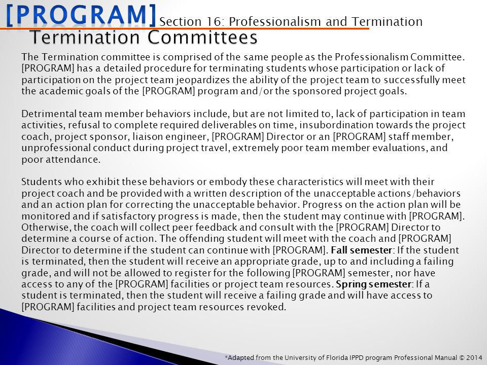 *Adapted from the University of Florida IPPD program Professional Manual © 2014 The Termination committee is comprised of the same people as the Professionalism Committee.