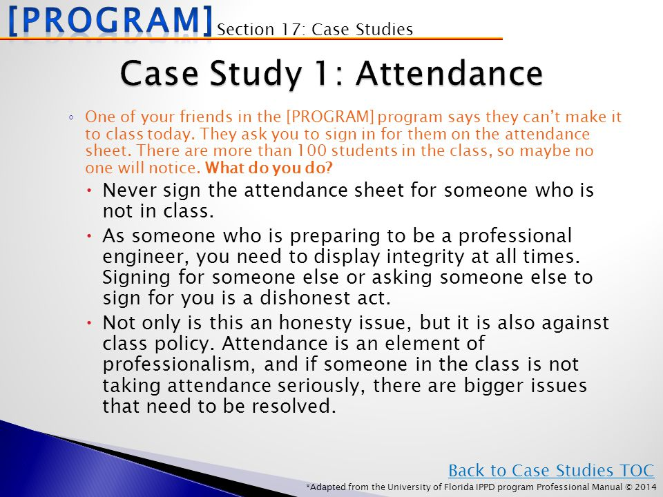 *Adapted from the University of Florida IPPD program Professional Manual © 2014 ◦ One of your friends in the [PROGRAM] program says they can't make it to class today.