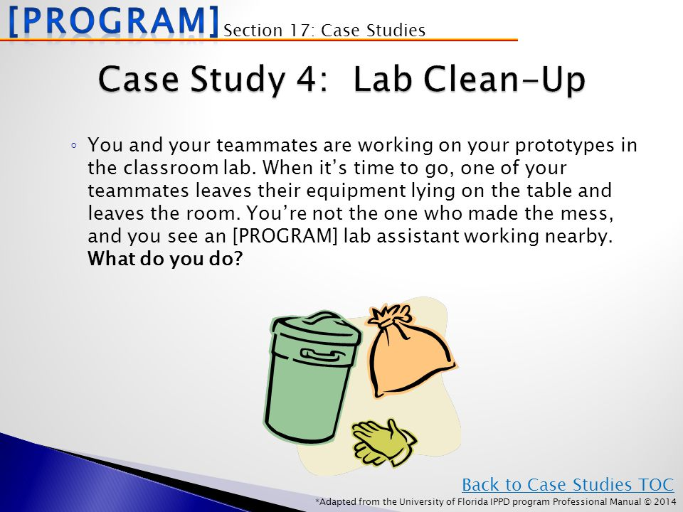 *Adapted from the University of Florida IPPD program Professional Manual © 2014 ◦ You and your teammates are working on your prototypes in the classroom lab.