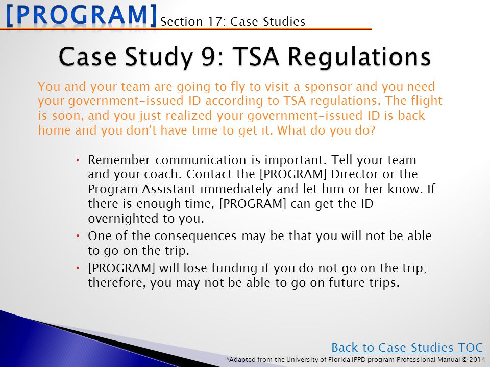 *Adapted from the University of Florida IPPD program Professional Manual © 2014 You and your team are going to fly to visit a sponsor and you need your government-issued ID according to TSA regulations.