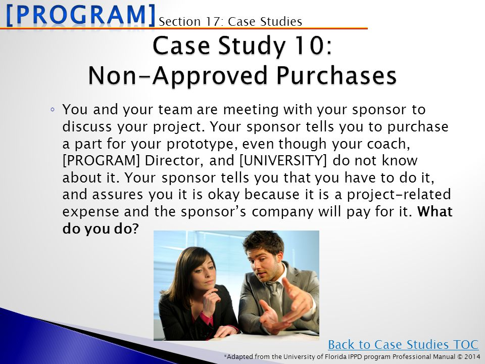 *Adapted from the University of Florida IPPD program Professional Manual © 2014 ◦ You and your team are meeting with your sponsor to discuss your project.
