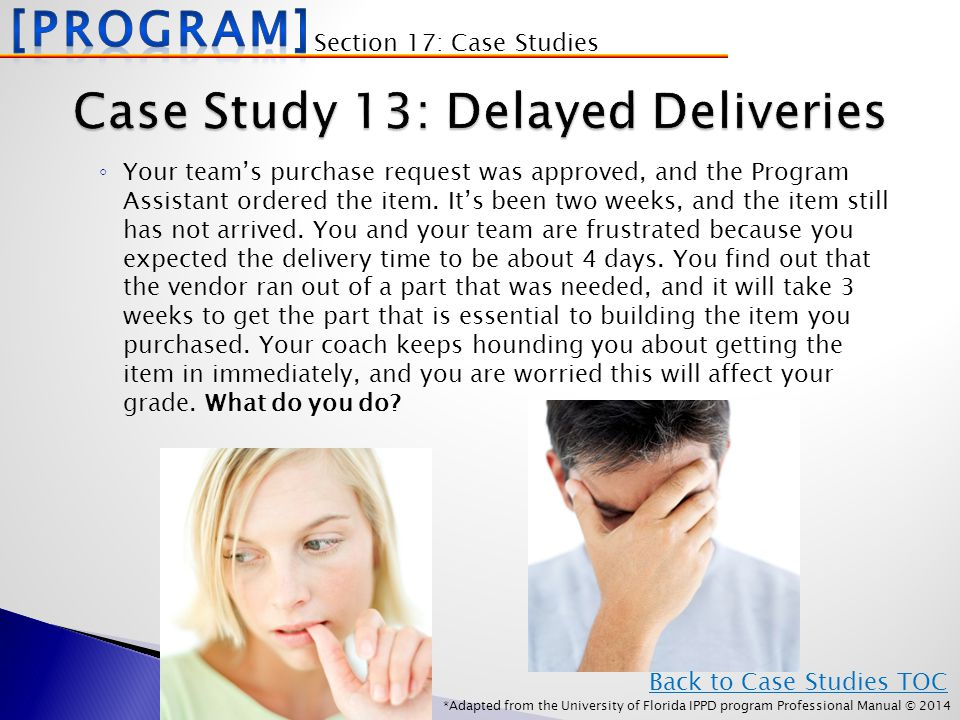 *Adapted from the University of Florida IPPD program Professional Manual © 2014 ◦ Your team's purchase request was approved, and the Program Assistant ordered the item.