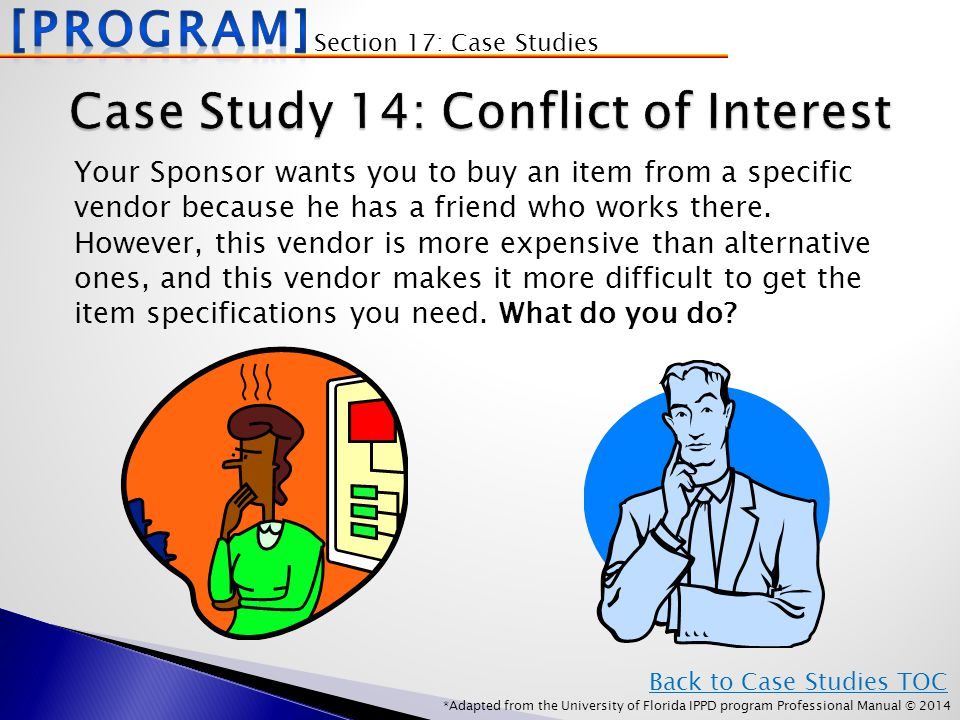 *Adapted from the University of Florida IPPD program Professional Manual © 2014 Your Sponsor wants you to buy an item from a specific vendor because he has a friend who works there.