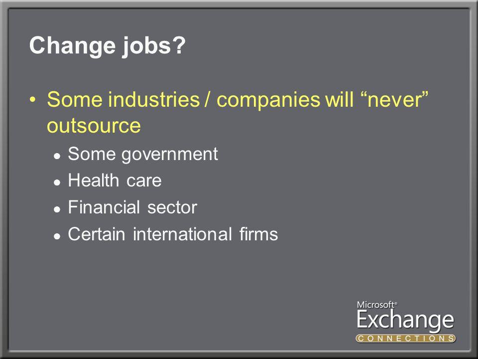 Change jobs.