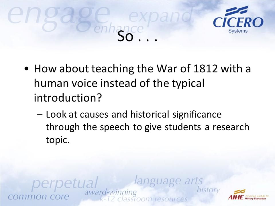 So...How about teaching the War of 1812 with a human voice instead of the typical introduction.