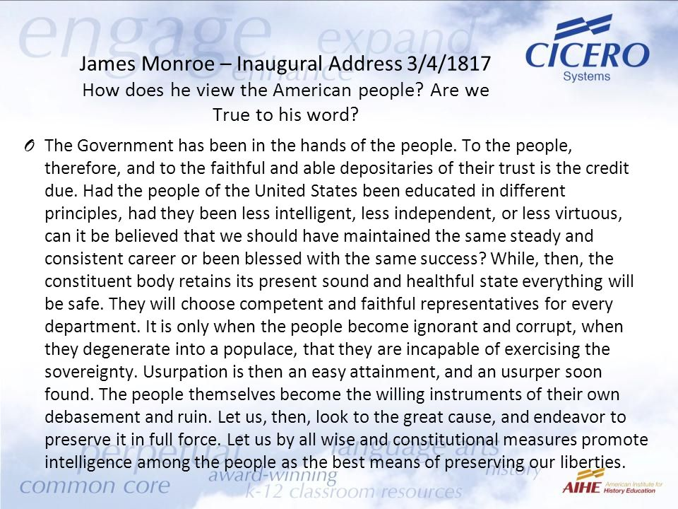 James Monroe – Inaugural Address 3/4/1817 How does he view the American people.