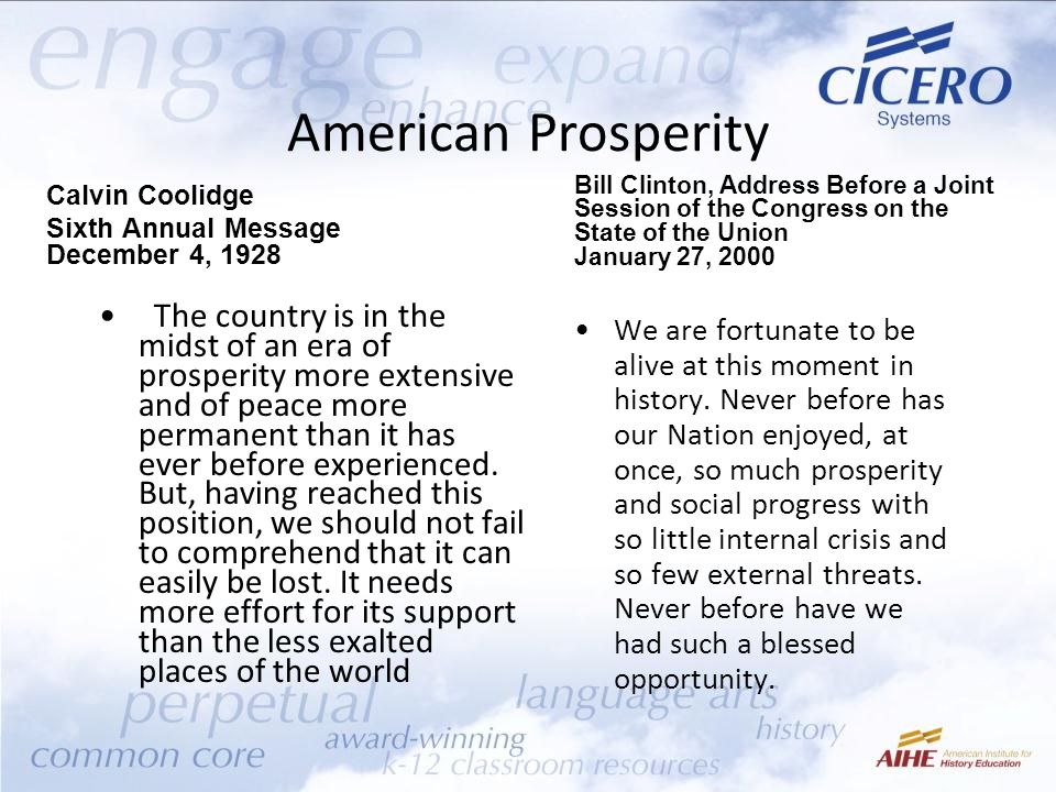American Prosperity Calvin Coolidge Sixth Annual Message December 4, 1928 Bill Clinton, Address Before a Joint Session of the Congress on the State of the Union January 27, 2000 The country is in the midst of an era of prosperity more extensive and of peace more permanent than it has ever before experienced.