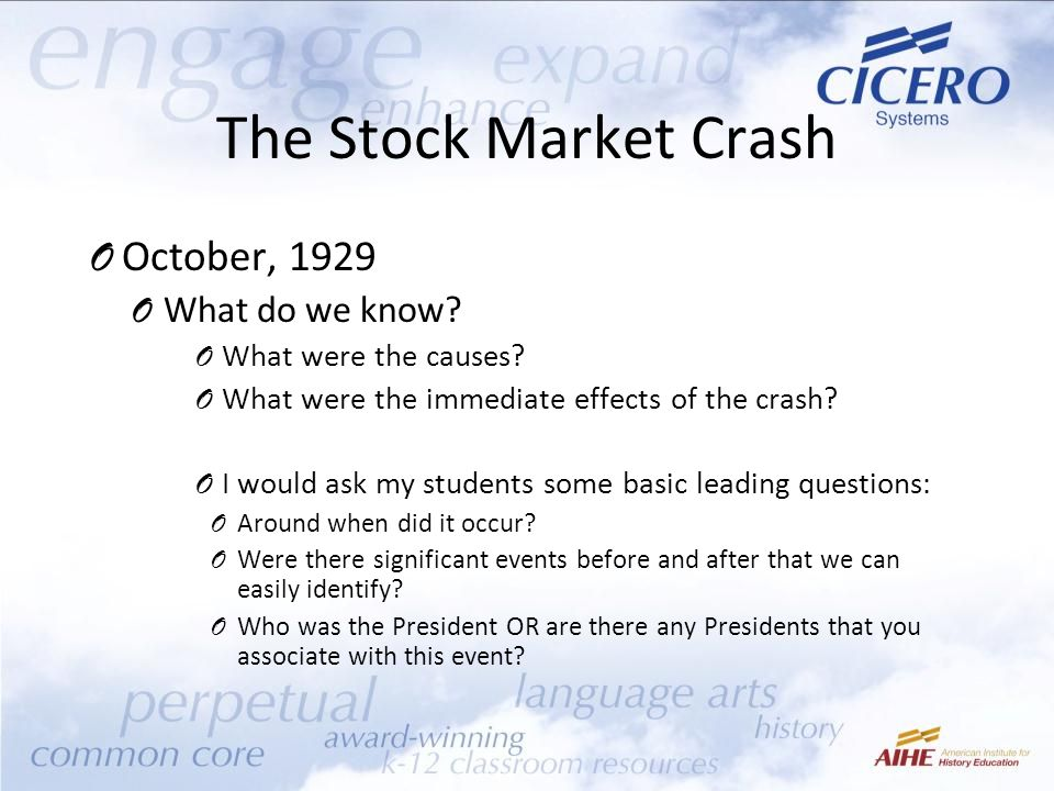 The Stock Market Crash O October, 1929 O What do we know.