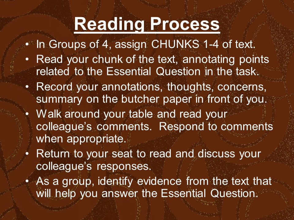 Reading Process In Groups of 4, assign CHUNKS 1-4 of text.