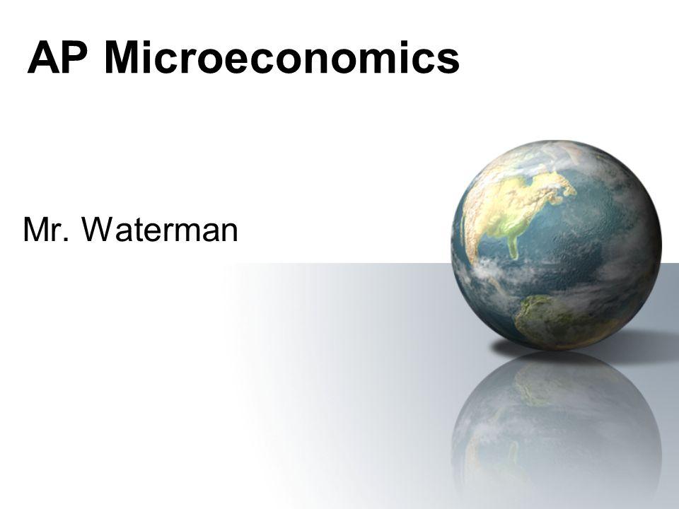 AP Microeconomics Mr. Waterman