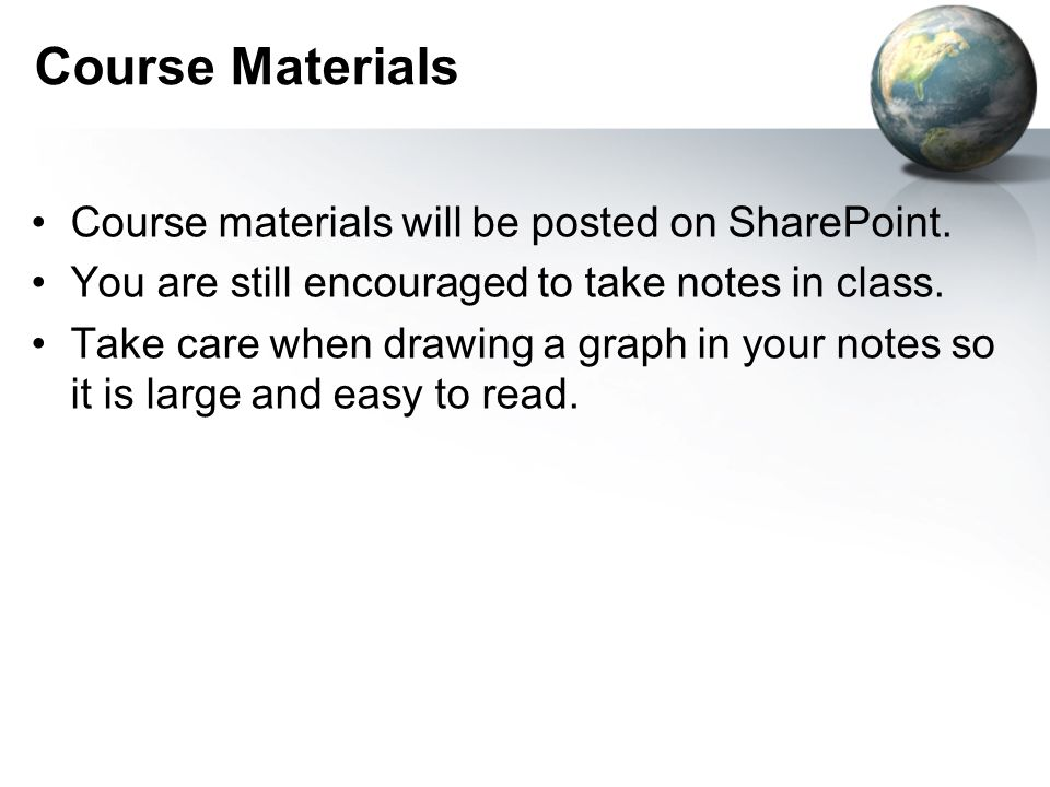 Course Materials Course materials will be posted on SharePoint.