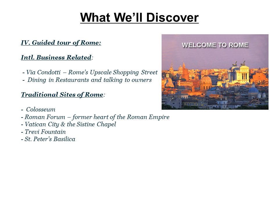 What We'll Discover IV.Guided tour of Rome: Intl.