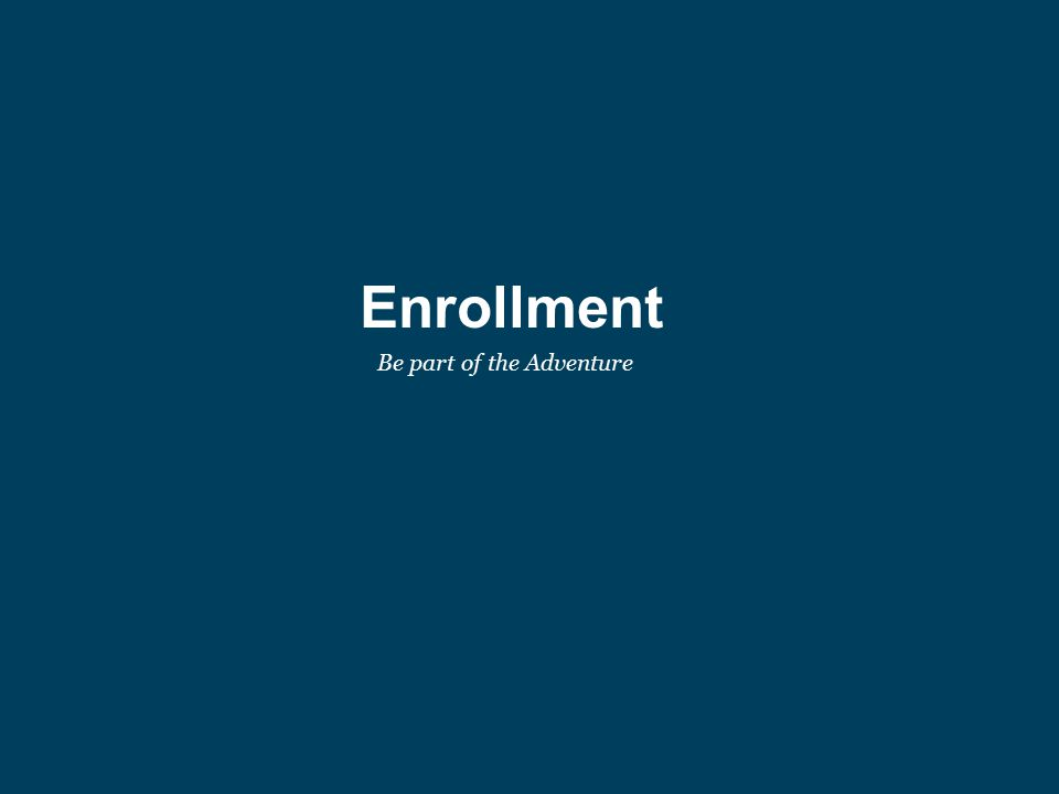 Enrollment Be part of the Adventure