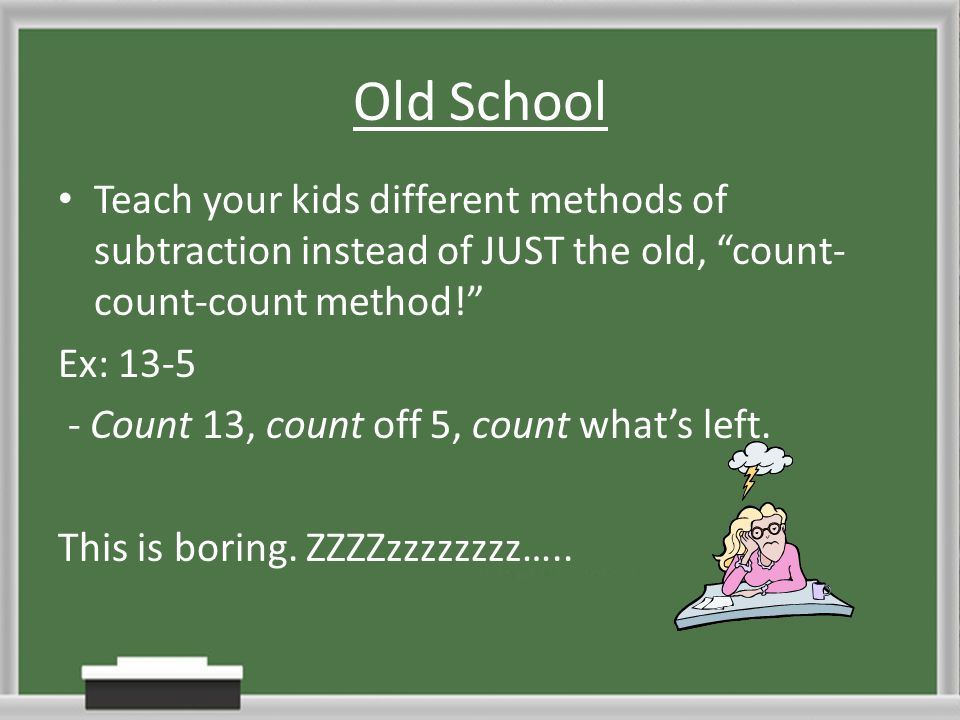 """Old School Teach your kids different methods of subtraction instead of JUST the old, """"count- count-count method!"""" Ex: 13-5 - Count 13, count off 5, co"""
