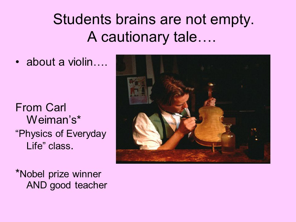 Students brains are not empty. A cautionary tale….