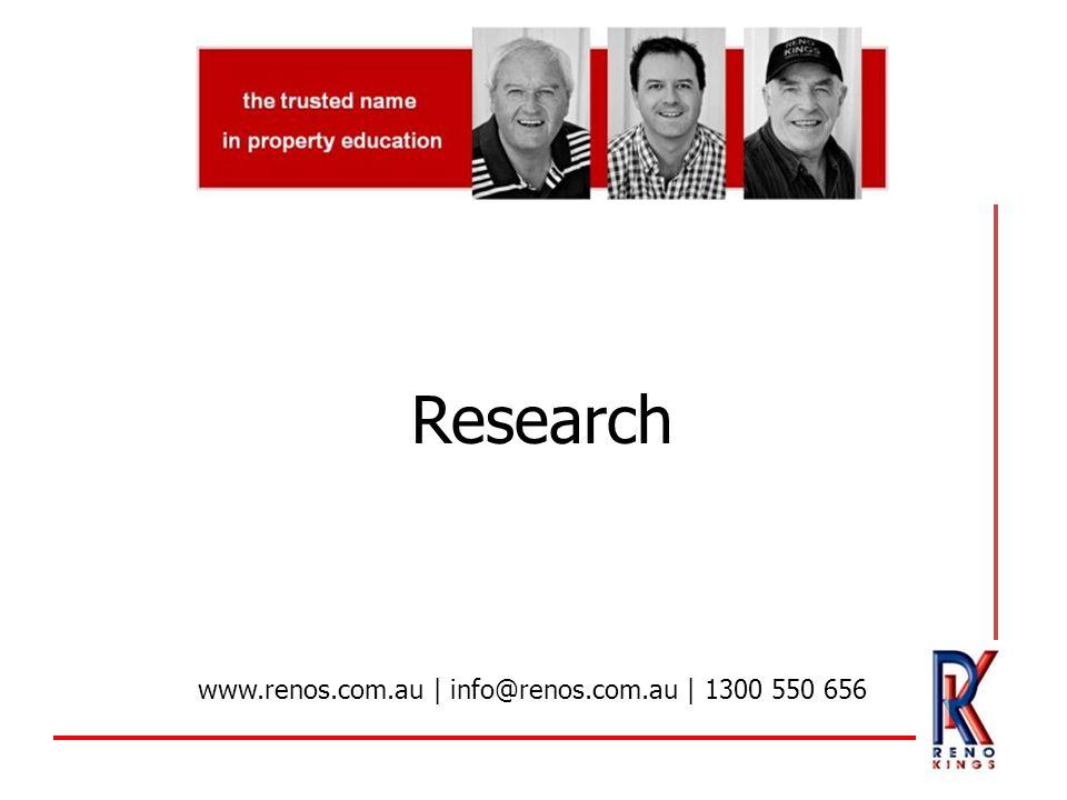 Research www.renos.com.au | info@renos.com.au | 1300 550 656