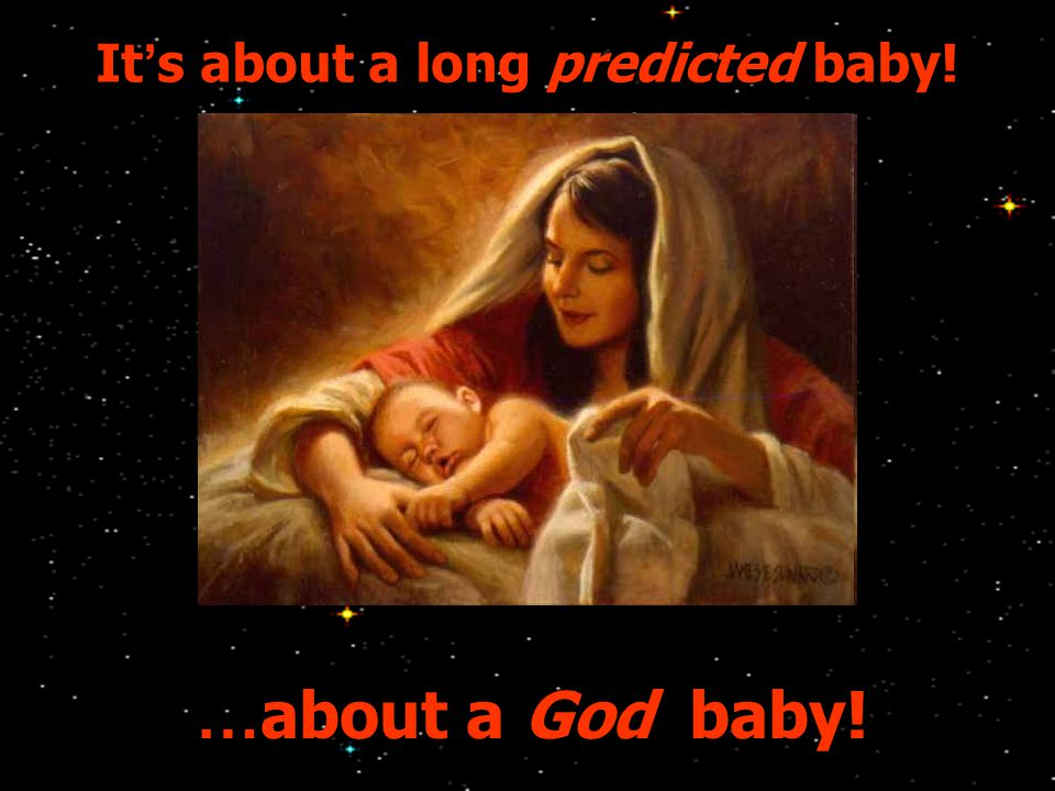 It ' s about a long predicted baby! … about a God baby!