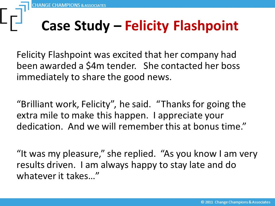 """Felicity Flashpoint was excited that her company had been awarded a $4m tender. She contacted her boss immediately to share the good news. """"Brilliant"""