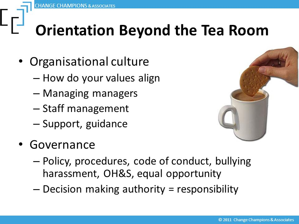 Organisational culture – How do your values align – Managing managers – Staff management – Support, guidance Governance – Policy, procedures, code of
