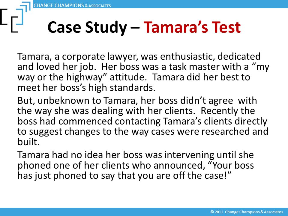 Case Study – Tamara's Test Tamara, a corporate lawyer, was enthusiastic, dedicated and loved her job.