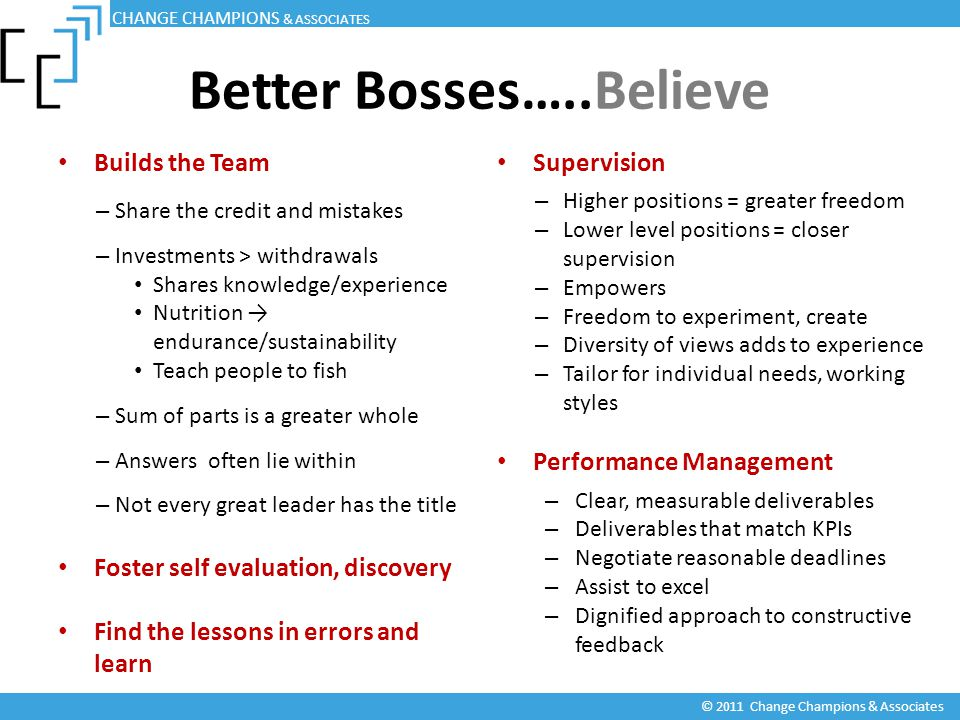 Builds the Team – Share the credit and mistakes – Investments > withdrawals Shares knowledge/experience Nutrition → endurance/sustainability Teach peo